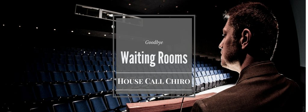 Ditch the Waiting Room
